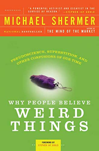 9780805070897: Why People Believe Weird Things: Pseudoscience, Superstition, and Other Confusions of Our Time