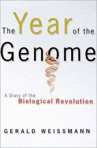The Year of the Genome: A Diary of the Biological Revolution (Hardback): Gerald Weissmann