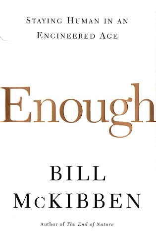 9780805070965: Enough: Staying Human in an Engineered Age
