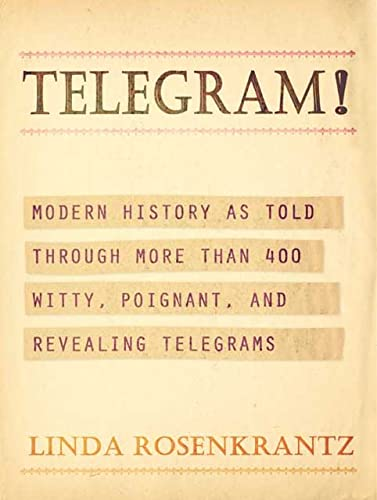 9780805071016: Telegram!: Modern History as Told Through More than 400 Witty, Poignant, and Revealing Telegrams