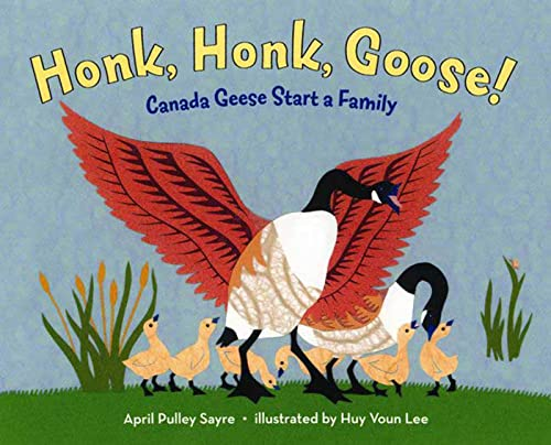 9780805071030: Honk, Honk, Goose!: Canada Geese Start a Family