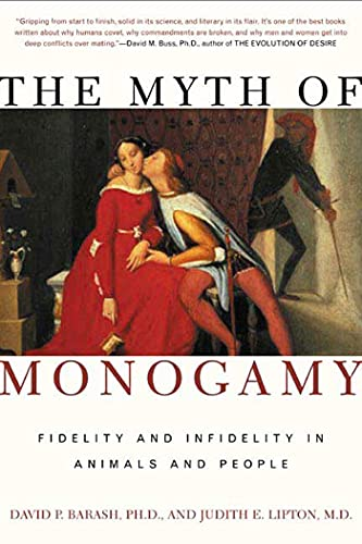 9780805071368: The Myth of Monogamy: Fidelity and Infidelity in Animals and People