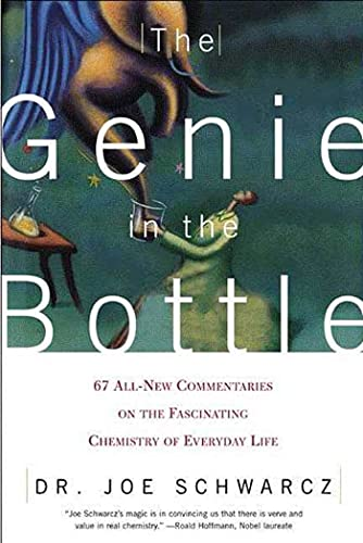 9780805071382: The Genie in the Bottle: 67 All-New Commentaries on the Fascinating Chemistry of Everyday Life