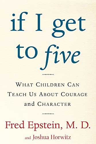 If I Get to Five: What Children Can Teach Us About Courage and Character