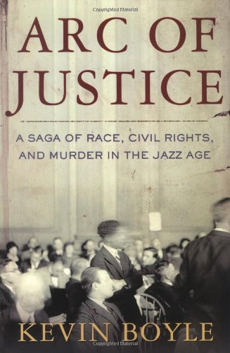 9780805071450: Arc of Justice: A Saga of Race, Civil Rights, and Murder in the Jazz Age