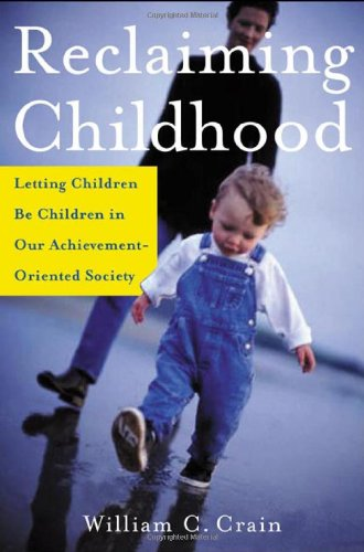 9780805071542: Reclaiming Childhood: Letting Children Be Children in Our Achievement-Oriented Society