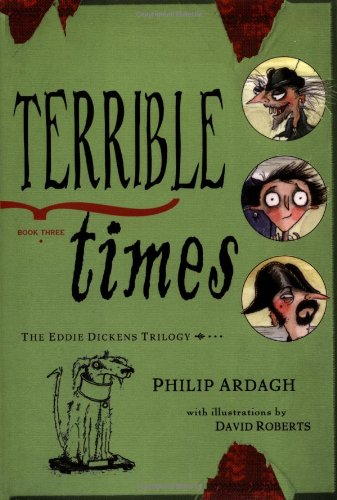 9780805071566: Terrible Times: Book Three in the Eddie Dickens Trilogy (Eddie Dickens Trilogy (PB))