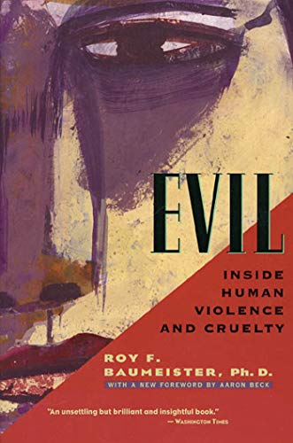 9780805071658: Evil: Inside Human Violence and Cruelty