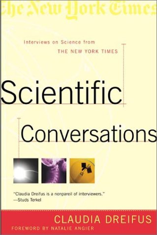 9780805071801: Scientific Conversations: Interviews on Science from The New York Times