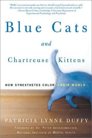 9780805071870: Blue Cats and Chartreuse Kittens: How Synesthetes Color Their Worlds