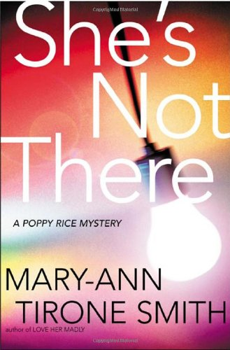 She's Not There: A Poppy Rice Novel: Smith, Mary-Anne Tirone