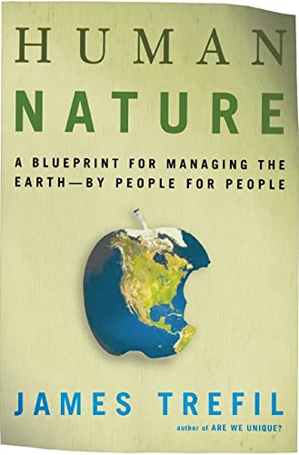 Human Nature: A Blueprint for Managing the: James Trefil