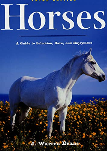 9780805072518: Horses: A Guide to Selection, Care, and Enjoyment