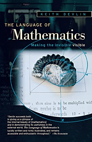 9780805072549: The Language of Mathematics: Making the Invisible Visible