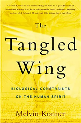 9780805072792: The Tangled Wing: Biological Constraints on the Human Spirit