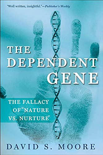 9780805072808: The Dependent Gene: The Fallacy of Nature Vs. Nurture: The Fallacy of Nature/Nurture