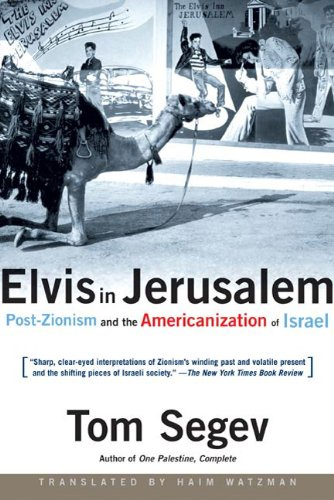 9780805072884: Elvis in Jerusalem: Post-Zionism and the Americanization of Israel