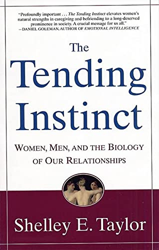9780805072891: The Tending Instinct: Women, Men, and the Biology of Relationships