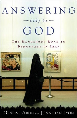 9780805072990: Answering Only to God: Faith and Freedom in Twenty-First-Century Iran