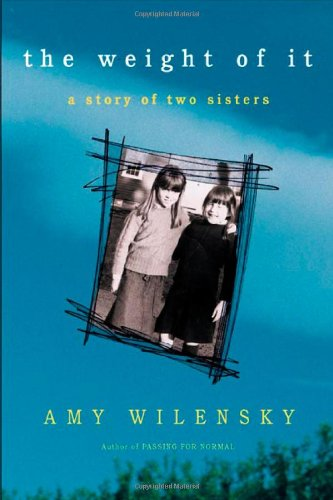 9780805073126: The Weight of It: A Story of Two Sisters