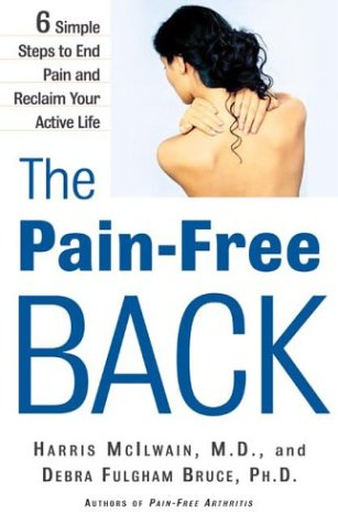 9780805073263: The Pain-Free Back: 6 Simple Steps to End Pain and Reclaim Your Active Life