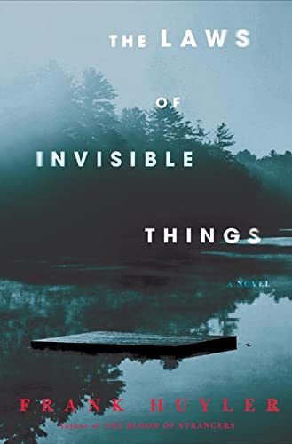 The Laws Of Invisible Things: Huyler, Frank