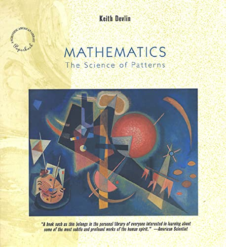 Mathematics: The Science of Patterns: The Search for Order in Life, Mind and the Universe: Devlin, ...
