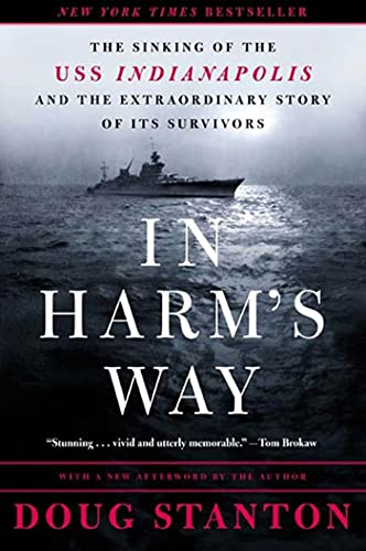 9780805073669: In Harm's Way: The Sinking of the U.S.S. Indianapolis and the Extraordinary Story of Its Survivors