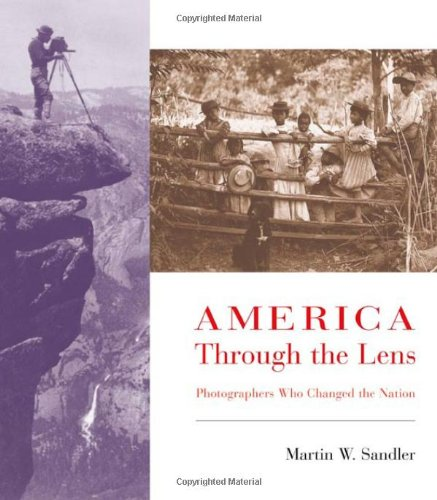 9780805073676: America Through the Lens: Photographers Who Changed the Nation