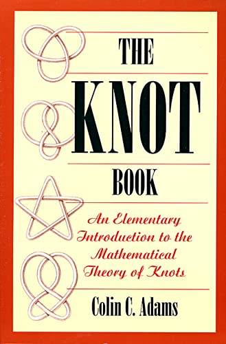 9780805073805: The Knot Book: An Elementary Introduction to the Mathematical Theory of Knots