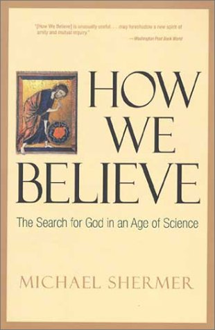 9780805073829: How We Believe: The Search for God in an Age of Science