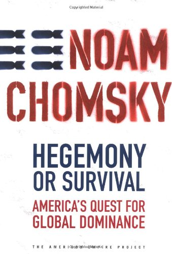 Hegemony or Survival: America's Quest for Global: Chomsky, Noam