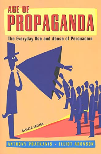 9780805074031: Age of Propaganda: The Everyday Use and Abuse of Persuasion