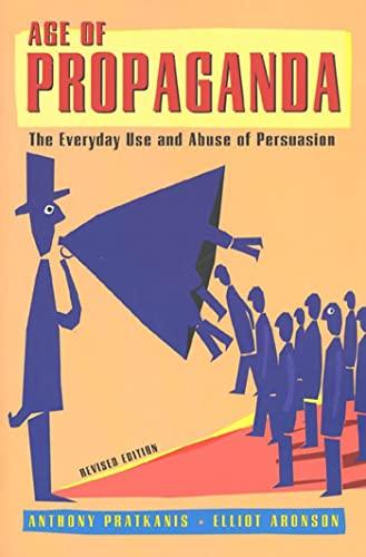 Age of Propaganda: The Everyday Use and: Pratkanis, Anthony R./