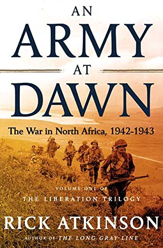 9780805074482: An Army at Dawn: The War in North Africa, 1942-1943, Volume One of the Liberation Trilogy