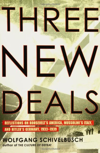 9780805074529: Three New Deals: Reflections on Roosevelt's America, Mussolini's Italy, and Hitler's Germany, 1933-1939