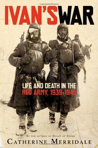 9780805074550: Ivan's War: Life and Death in the Red Army, 1939-1945