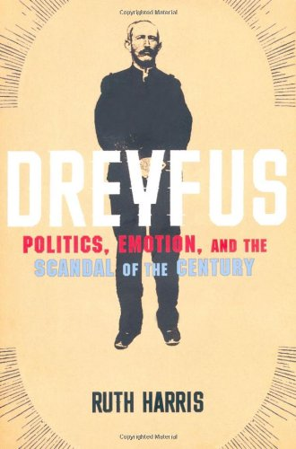9780805074710: Dreyfus: Politics, Emotion, and the Scandal of the Century