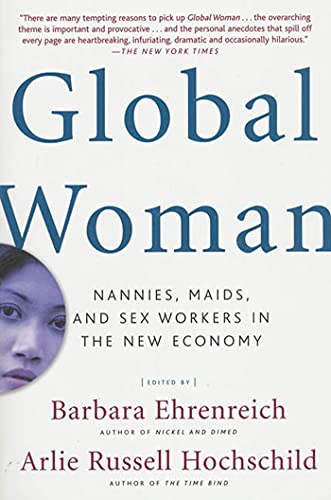 Global Woman: Nannies, Maids, and Sex Workers: Ehrenreich, Barbara [Editor];