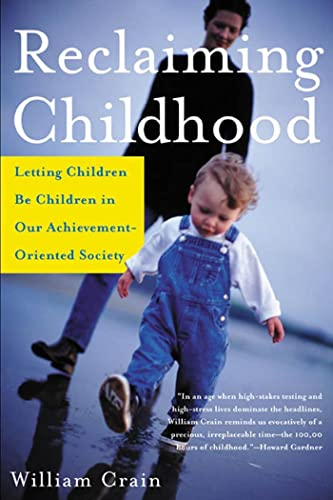 9780805075137: Reclaiming Childhood: Letting Children Be Children in Our Achievement-Oriented Society