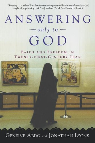 9780805075144: Answering Only to God: Faith and Freedom in Twenty-First-Century Iran