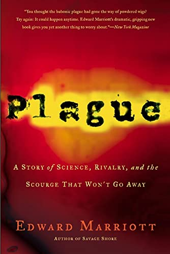 9780805075151: Plague: A Story of Science, Rivalry, and the Scourge That Won't Go Away