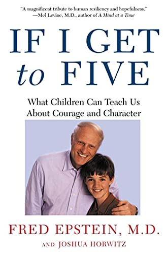 9780805075175: If I Get to Five: What Children Can Teach Us About Courage and Character (Living Planet Book)