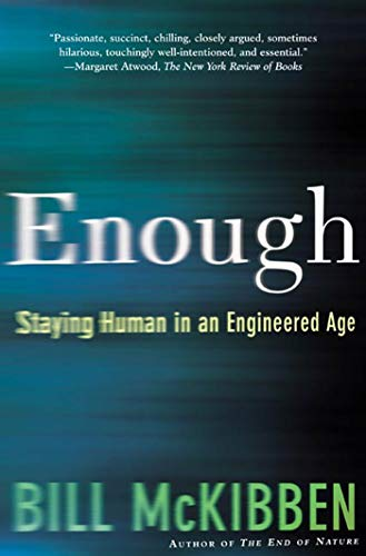 9780805075199: Enough: Staying Human in an Engineered Age