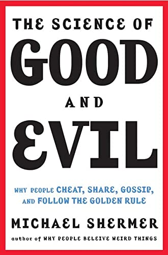 9780805075205: The Science of Good and Evil: Why People Cheat, Gossip, Care, Share, and Follow the Golden Rule