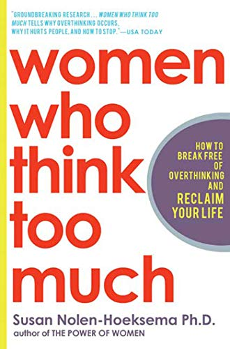 9780805075250: Women Who Think Too Much: How to Break Free of Overthinking and Reclaim Your Life