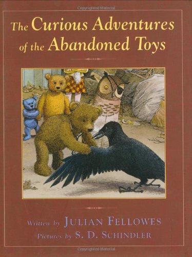 The Curious Adventures of the Abandoned Toys: Fellowes, Julian