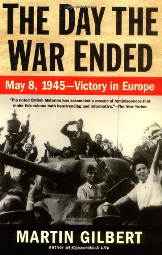 9780805075274: The Day the War Ended: May 8, 1945 - Victory in Europe
