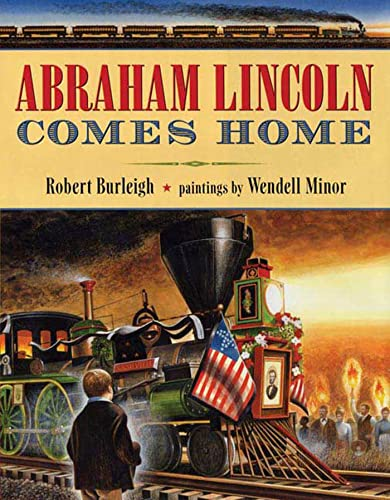 Abraham Lincoln Comes Home: Robert Burleigh