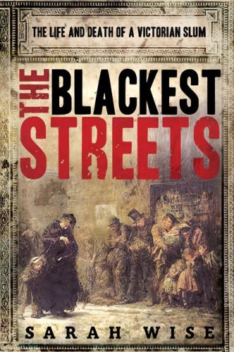 9780805075380: The Blackest Streets: The Life and Death of a Victorian Slum